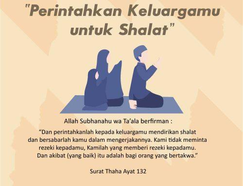 Quran Surat Thaha Ayat 132 : Perintahkan keluarga untuk shalat